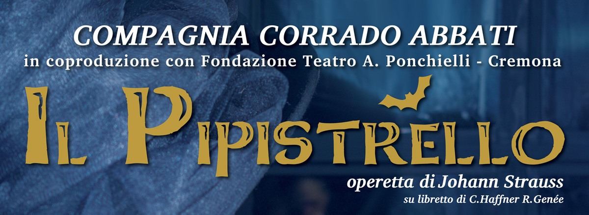 La Compagnia di Corrado Abbati debutta con IL PIPISTRELLO di Johann Strauss